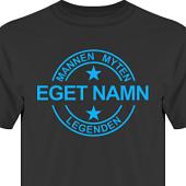 T-shirt, Hoodie i kategori Familj/Kärlek: Myten Legenden Eget Namn