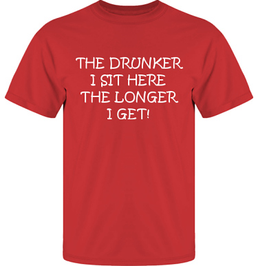 T-shirt UltraCotton Röd/Vitt tryck i kategori Alkohol: The drunker I sit