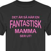 T-shirt, Hoodie i kategori Familj/Kärlek: Fantastisk Mamma