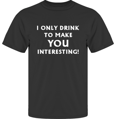 T-shirt UltraCotton Svart/Vitt tryck i kategori Alkohol: I only drink