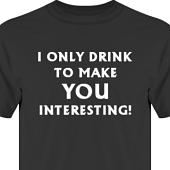 T-shirt, Hoodie i kategori Alkohol: I only drink