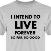 T-shirt, Hoodie i kategori Attityd: Live Forever
