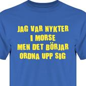 T-shirt, Hoodie i kategori Alkohol: Nykter i morse
