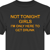 T-shirt, Hoodie i kategori Alkohol: Not tonight girls
