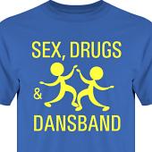 T-shirt, Hoodie i kategori Musik: Sex, Drugs & Dansband