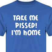 T-shirt, Hoodie i kategori Alkohol: Take me pissed