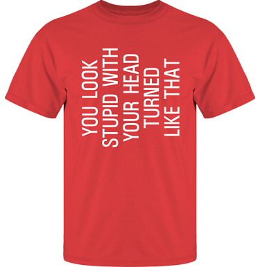T-shirt UltraCotton Röd/Vitt tryck  i kategori Kropp: You look stupid