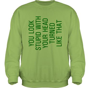 Sweatshirt HeavyBlend Kiwi/Grönt tryck  i kategori Kropp: You look stupid
